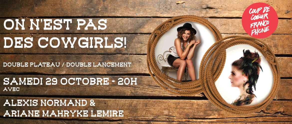 ON N'EST PAS DE COWGIRLS! | Photo de http://www.lecentreculture.com